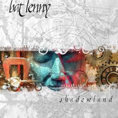 Bat Lenny - Shadowland CD, 2008