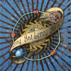 Bat Lenny - The Atomic Toybox CD, 2009