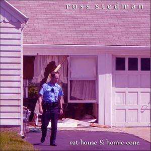Russ Stedman - Rat-House & Homie-Cone, 2011