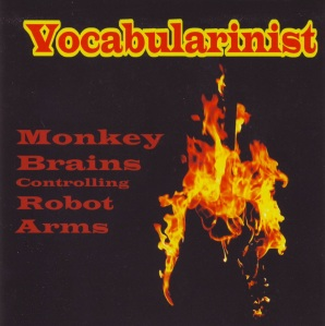 Vocabularinist – Monkey Brains Controlling Robot Arms CD, 2006